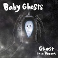 Baby Ghosts - Ghost in a Vacuum 7 inch