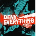 Deny Everything - Speaking Treason EP