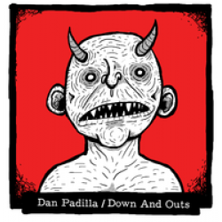 Dan Padilla/ Down and Outs - split 7 inch