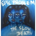Epic Problem / The Slow Death - Split 7 inch