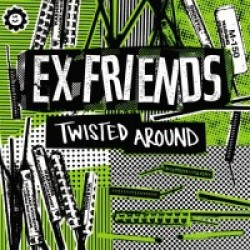 Ex Friends - Twist Around 7 inch