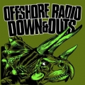 Offshore radio/ Down & Outs - split 7 inch