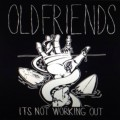 Old Friends - It's not working out 7 inch