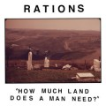 Rations - How Much Land Does A Man Need? 7 inch