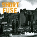 Short Fuse - Blight 7 inch