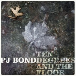 PJ Bond - Ten degrees and the floor 7 inch