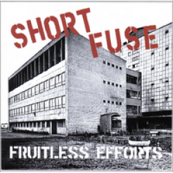 Short Fuse - Fruitless Efforts 7 inch