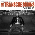 The Transgressions - Fucked Up 7 inch