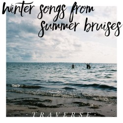 Traverse - Winter Songs From Summer Bruises 7 inch
