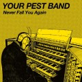Your Pest Band - Never Fall You Again 7 inch