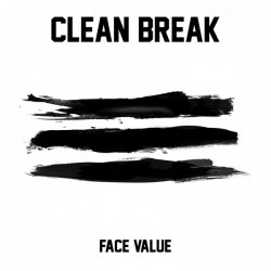 Clean Break - Face Value 7 inch