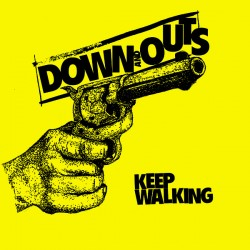 Down And Outs ‎– Keep Walking 7 inch
