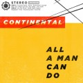 Continental - All a man can do CD