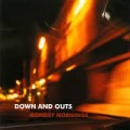 Down and Outs - Friday nights/ Monday Mornings CD