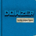 Dowzer - Facing Paper Tigers MCD