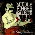 Middle Finger Salute - Old Friends, new bruises CD