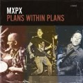 MXPX - Plans within plans CD