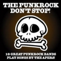 The Punkrock don't stop - 18 great punkrock bands plays songs by the apers CD