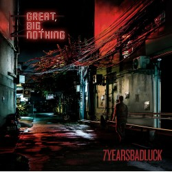 7 Years Bad Luck – Great, Big, Nothing LP