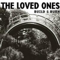 The Loved Ones - Build and Burn LP