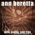 Ann Beretta ‎– Wild, Young, And Free LP