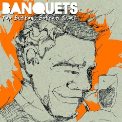 Banquets - Top Bottom, Bottom Shelve LP