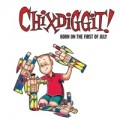Chixdiggit! - Born on the first of July(Reissue) LP