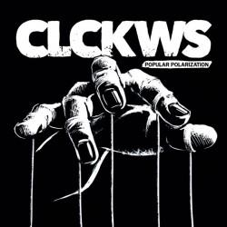 CLCKWS – Popular Polarization LP