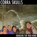 Cobra skulls - Bringing the war back home 12 inch LP