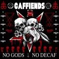 Caffiends - No Gods No Decaf LP