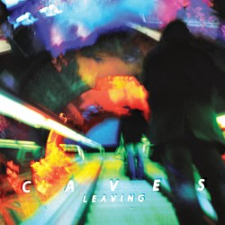 Caves - Leaving LP