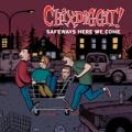 Chixdiggit! – Safeways Here We Come LP (Damaged sleeve)