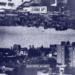 Choke Up - Black Coffee, Bad Habits LP