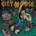 City Mouse - Get Right LP