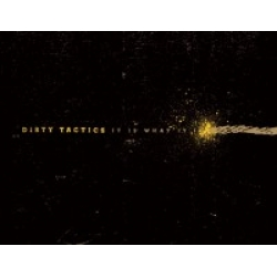 Dirty Tactics - It is what it is CD