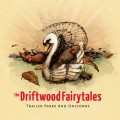 The Driftwood Fairytails - Trailer Parks and Unicorns LP