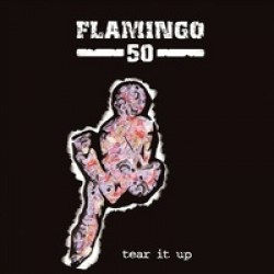 Flamingo 50 - Tear it up LP