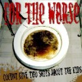For The Worse ‎– Coudnt Give Two Shits About The Kids LP