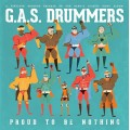 G.A.S. Drummers - Proud to be nothing LP