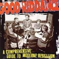 Good Riddance - A Comprehensive Guide To Moderne Rebellion LP