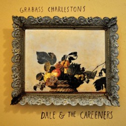 Grabass Charlestons - Dale & The Careeners LP