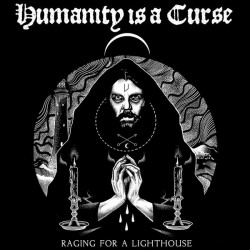 Humanity Is A Curse – Raging For A Lighthouse LP
