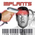 Implants - From Chaos to Order LP