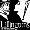 Lillingtons - The Too Late Show LP