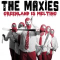 The Maxies - Greenland is Melting LP