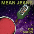 The Mean Jeans - On Mars LP