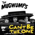 The Mugwumps - Can't be the one LP