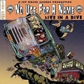 No Use for a Name - Live in a Dive LP