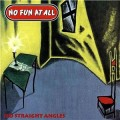 No Fun At All - No Straight Angles LP