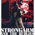 Strongarm And The Bullies ‎– You Had It Coming LP